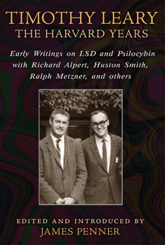 Timothy Leary: The Harvard Years: Early Writings on LSD and Psilocybin with Richard Alpert, Huston Smith, Ralph Metzner, and others [Paperback]