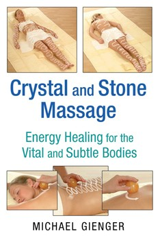 Crystal and Stone Massage: Energy Healing for the Vital and Subtle Bodies [Paperback]