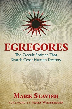 Egregores: The Occult Entities That Watch Over Human Destiny [Paperback]