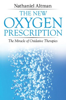 New Oxygen Prescription, The: The Miracle of Oxidative Therapies [Paperback]