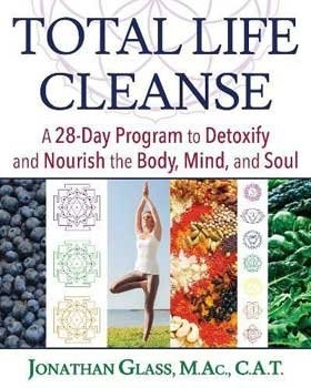 Total Life Cleanse: A 28-Day Program to Detoxify and Nourish the Body, Mind, and Soul [Paperback]