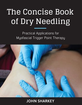 Concise Book of Dry Needling, The: A Practitioner's Guide to Myofascial Trigger Point Applications [Paperback]  [DMGD]
