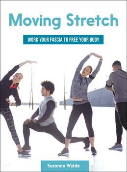 Moving Stretch: Work Your Fascia to Free Your Body [Paperback]
