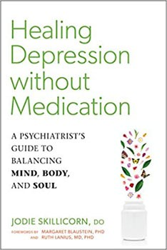 Healing Depression without Medication: A Psychiatrist's Guide to Balancing Mind, Body, and Soul [Paperback]