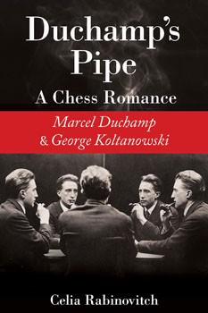 Duchamp's Pipe: A Chess Romance--Marcel Duchamp and George Koltanowski [Paperback – Illustrated]
