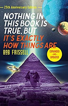 Nothing in This Book Is True, But It's Exactly How Things Are, 25th Anniversary Edition [Paperback]