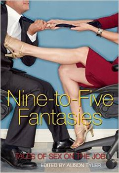 Nine-to-Five Fantasies: Tales of Sex on the Job [Paperback]