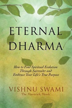 Eternal Dharma: How to Find Spiritual Evolution through Surrender and Embrace Your Life's True Purpose [Paperback] [DMGD]