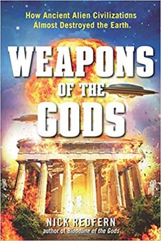 Weapons of the Gods: How Ancient Alien Civilizations Almost Destroyed the Earth [Paperback]