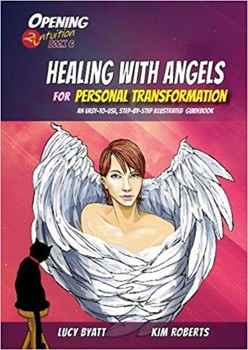 Healing with Angels for Personal Transformation: An Easy-to-Use, Step-by-Step Illustrated Guidebook (6) (Opening2Intuition) [Paperback]