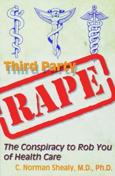 Third Party Rape: The Conspiracy to Rob You of Health Care