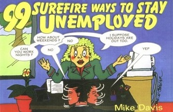 99 Surefire ways to stay unemployed