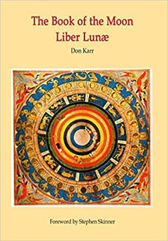 Book of the Moon - Liber Lunae, The: The Magic of the Mansions of the Moon (Sourceworks of Ceremonial Magic) (Volume 7) [Paperback]
