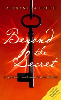 Beyond The Secret: The Definitive Unauthorized Guide to The Secret (Disinformation Movie & Book Guides) [Paperback]