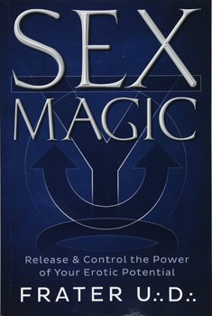 Sex Magic: Release & Control the Power of Your Erotic Potential [Paperback]