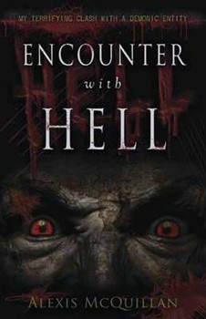 Encounter with Hell: My Terrifying Clash with a Demonic Entity [Paperback]