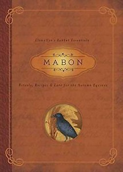 Mabon: Rituals, Recipes & Lore for the Autumn Equinox (Llewellyn's Sabbat Essentials) [Paperback]