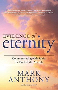 Evidence of Eternity: Communicating with Spirits for Proof of the Afterlife [Paperback]