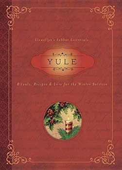 Yule: Rituals, Recipes & Lore for the Winter Solstice (Llewellyn's Sabbat Essentials) [Paperback]