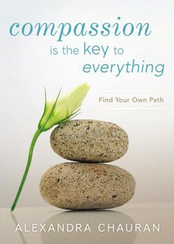 Compassion is the Key to Everything: Find Your Own Path [Paperback]