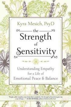 Strength of Sensitivity, The: Understanding Empathy for a Life of Emotional Peace & Balance [Paperback]
