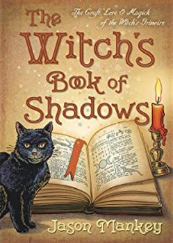Witch's Book of Shadows, The: The Craft, Lore & Magick of the Witch's Grimoire (The Witch's Tools Series) [Paperback]