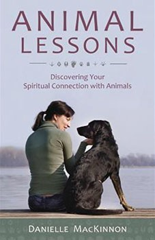 Animal Lessons: Discovering Your Spiritual Connection with Animals [Paperback]
