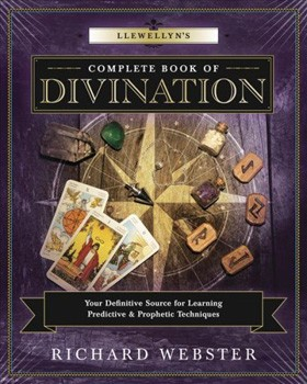 Llewellyn's Complete Book of Divination: Your Definitive Source for Learning Predictive & Prophetic Techniques (Llewellyn's Complete Book Series) [Paperback]