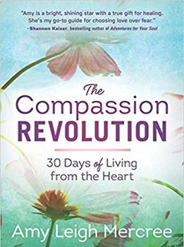Compassion Revolution, The: 30 Days of Living from the Heart [Paperback]