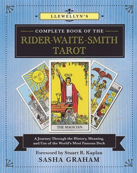 Llewellyn's Complete Book of the Rider-Waite-Smith Tarot: A Journey Through the History, Meaning, and Use of the World's Most Famous Deck (Llewellyn's Complete Book Series) [Paperback]