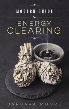 Modern Guide to Energy Clearing [Paperback]
