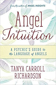 Angel Intuition: A Psychic's Guide to the Language of Angels [Paperback]