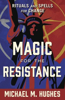 Magic for the Resistance: Rituals and Spells for Change [Paperback]