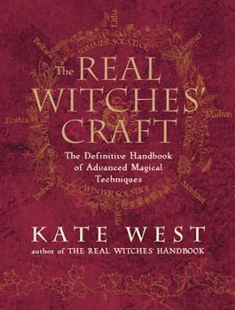 Real Witches' Craft, The: The Definitive Handbook of Advanced Magical Techniques [Paperback]