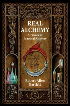 Real Alchemy: A Primer of Practical Alchemy [Paperback]