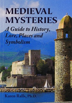 Medieval Mysteries: A Guide to History, Lore, Places and Symbolism [Paperback][DMGD]