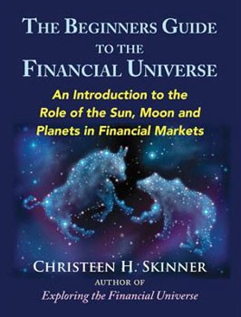 Beginners Guide to the Financial Universe, The: An Introduction to the Role of the Sun, Moon and Planets in Financial Markets [Paperback] [DMGD]