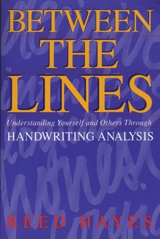 Between the Lines: Understanding Yourself and Others Through Handwriting Analysis (Destiny Books, August2019 S) [Paperback]