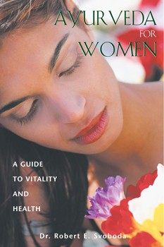 Ayurveda for Women: A Guide to Vitality and Health [Paperback]