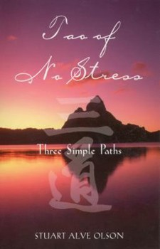 Tao of No Stress: Three Simple Paths [Paperback]