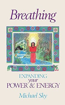 Breathing: Expanding Your Power and Energy [Paperback]