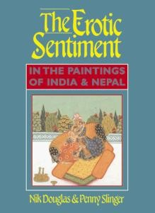 Erotic Sentiment, The: In the paintings of India & Nepal
