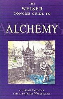 The Weiser Concise Guide to Alchemy (RWW)