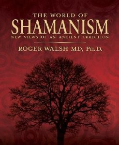 World of Shamanism: New Views of an Ancient Tradition