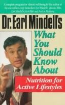 Dr. Earl Mindell's What You Should Know About Nutrition for Active Lifestyles