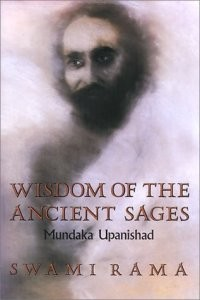 Wisdom of the Ancient Sages: Mundaka Upanishad