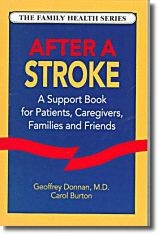 After A Stroke: A Support Book For Patients, Caregivers, Families & Friends