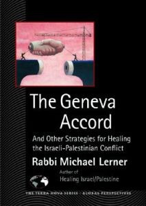 Geneva Accord, The:  And Other Strategies for Healing the Israeli-Palestinian Conflict