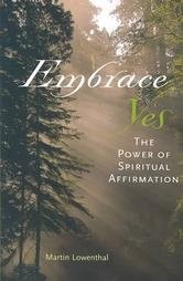 Embrace Yes: The Power of Spiritual Affirmation