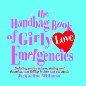 Handbag Book of Girly Love Emergencies, The